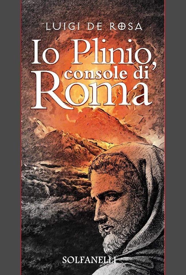 """Presentazione del romanzo """"Io, PLINIO, CONSOLE DI ROMA"""""""