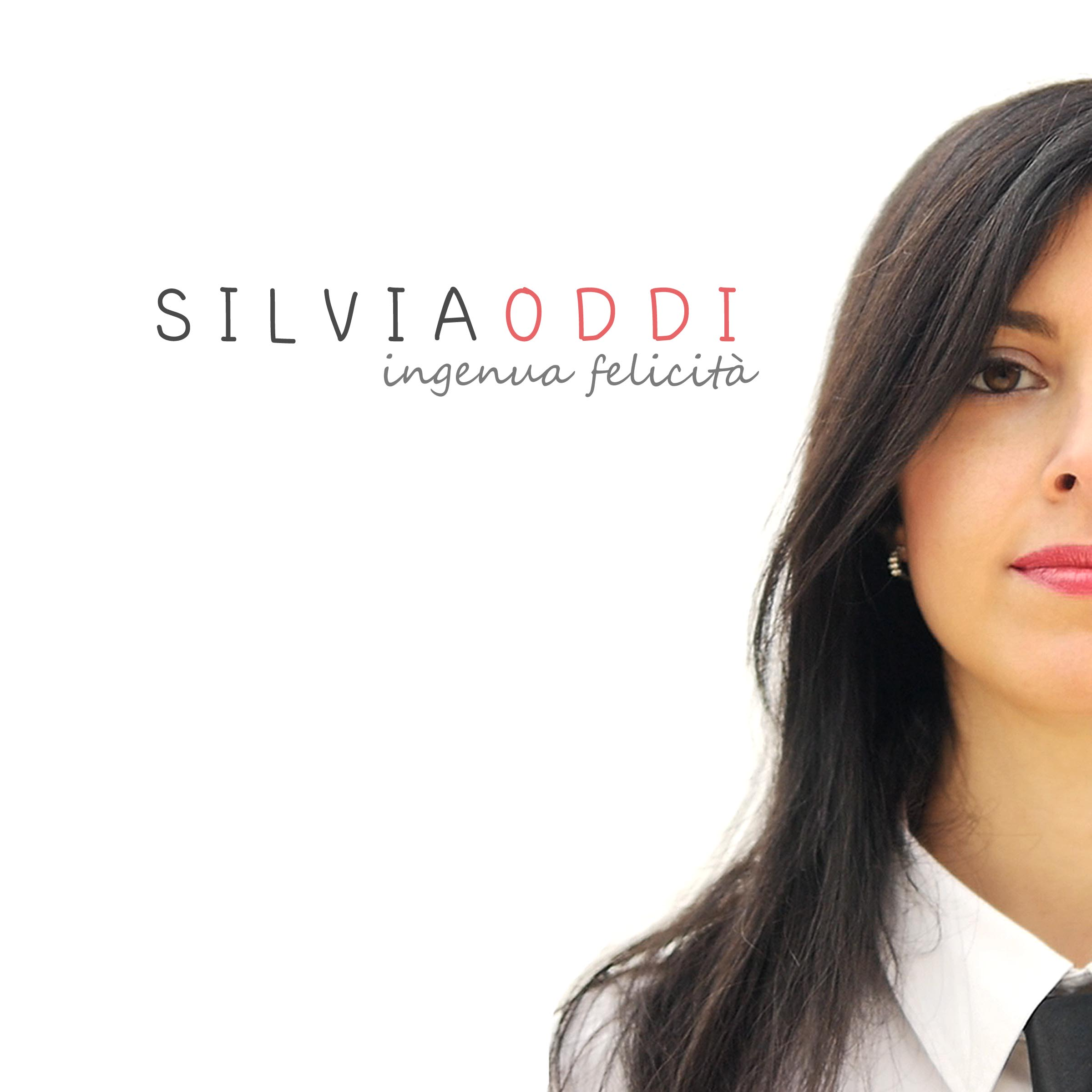 """Disponibile in digital download """"Ingenua Felicità"""", il disco d'esordio di Silvia Oddi"""