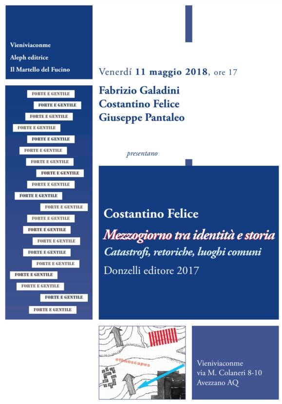 Presentazione - Costantino Felice, «Mezzogiorno tra identità e storia. Catastrofi, retoriche, luoghi comuni» (Donzelli editore)