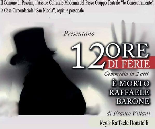 """""""12 ore di ferie"""" rappresentazione teatrale dell'Associazione """"Je Concentramente"""""""