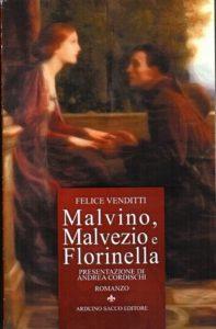 """Malvino Malvezio e Florinella """"Una storia d'amore di due amanti dagli occhi viola"""""""