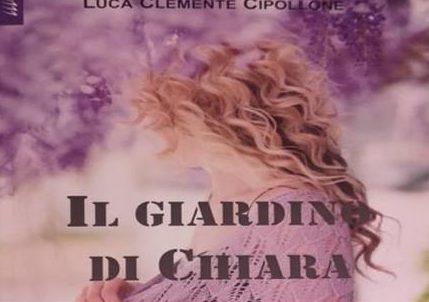 """Presentazione del libro """"Il giardino di Chiara"""", di Luca Cipollone"""