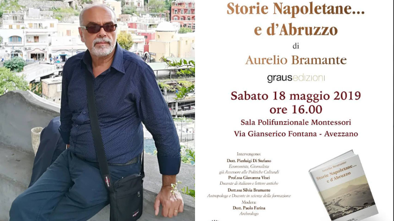 """Ad Avezzano presentazione del libro """" Storie napoletane...e d' Abruzzo"""" di Aurelio Bramante"""