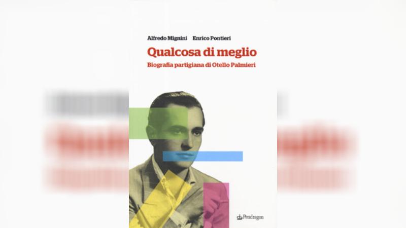 """Avezzano, presentazione Del Libro """"Qualcosa Di Meglio. Vita Partigiana Di Otello Palmieri"""""""