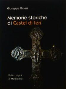 Memorie storiche di Castel di Ieri. Giuseppe Grossi presenta il suo nuovo libro