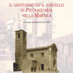 La storia del Santuario ed il Castello di Pietraquaria per la novità editoriale di Edizioni Kirke