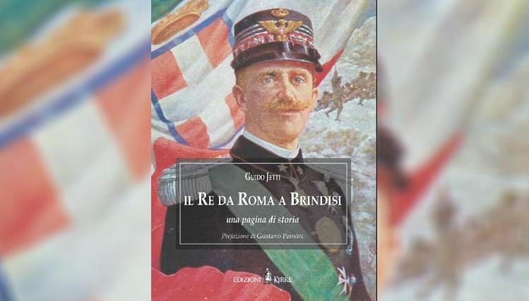 """""""Il Re da Roma a Brindisi. Una pagina di storia"""" il nuovo libro dello scrittore avezzanese Guido Jetti"""