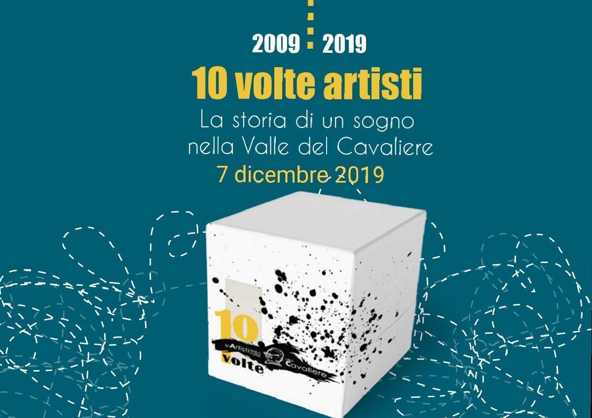Artisti della valle Del Cavaliere, la storia di un sogno lungo 10 anni