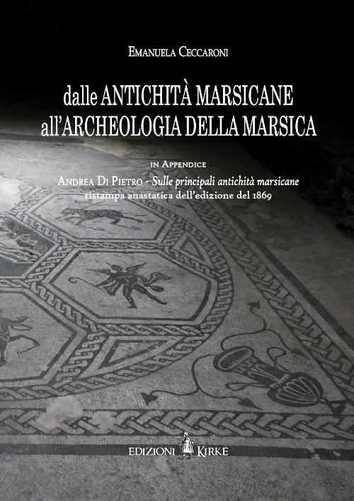 """""""Dalle Antichità marsicane all'archeologia della Marsica"""" il nuovo libro di Emanuela Ceccaroni"""