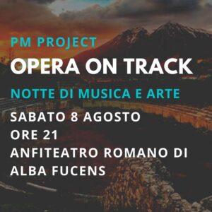 """Torna la grande musica ad Alba Fucens con """"Opera on-track la musica traccia la storia"""""""