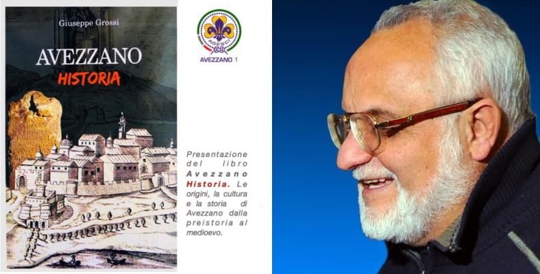 Avezzano Historia, venerdì 31 luglio presentazione del libro di Giuseppe Grossi