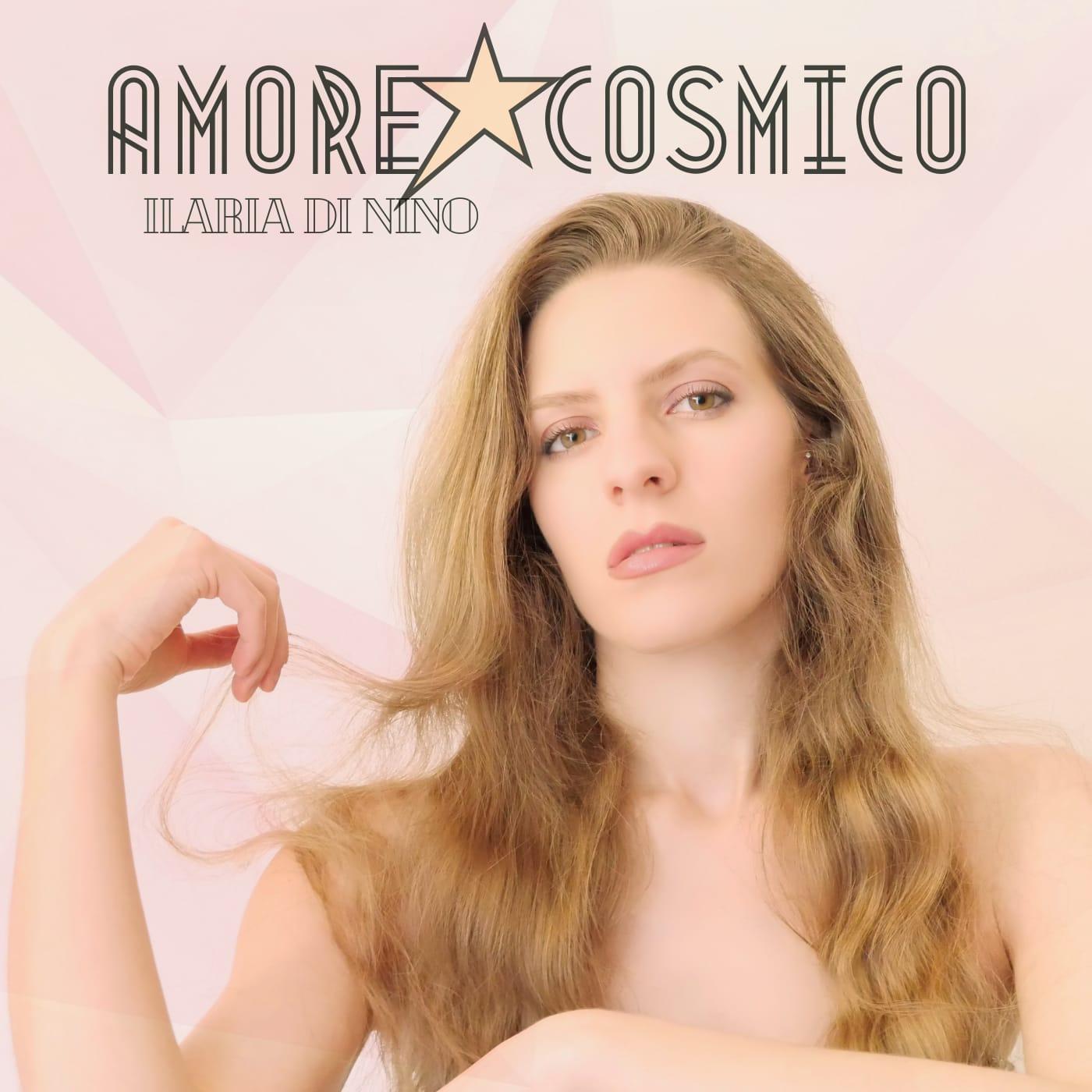 """""""Amore Cosmico"""" esce il video ufficiale del nuovo singolo di Ilaria Di Nino"""