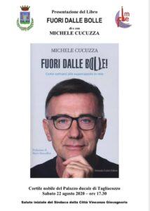 Tagliacozzo, domani Michele Cucuzza presenta il suo ultimo libro 'Fuori dalle Bolle - Come sottrarsi alle supercazzole in rete'