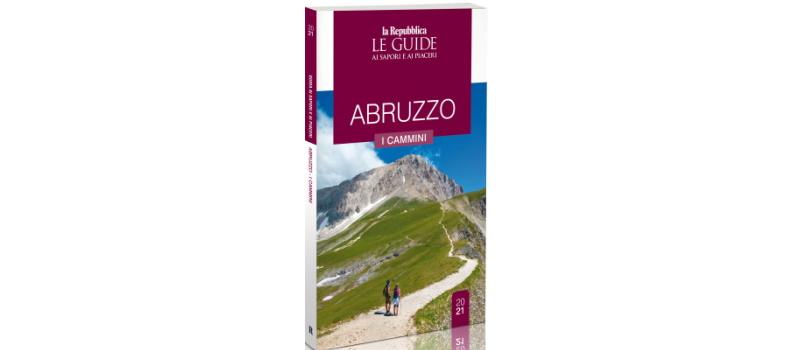 Cammini d'Abruzzo con la Guida di Repubblica. La Regione si scopre a passo lento