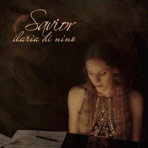 """""""Savior"""", il nuovo singolo della giovane cantautrice abruzzese Ilaria Di Nino"""