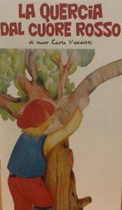 """""""La quercia dal cuore rosso"""", la nuova fiaba di Suor Carla Venditti: """"E' una storia semplice che fa riflettere sulla vita"""""""