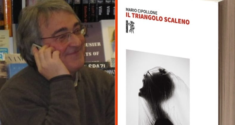 Il triangolo scaleno, ambientato tra Avezzano e Roma il nuovo romanzo di Mario Cipollone