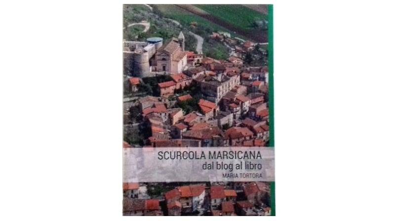 Il blog su Scurcola Marsicana di Maria Tortora diventa un libro