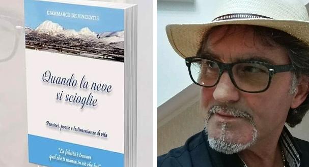 """""""Quando la neve si scioglie"""", presentazione del libro di Giammarco De Vincentis"""