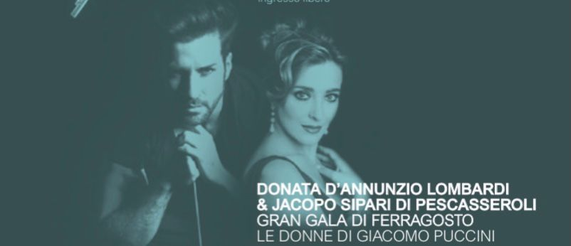 Jacopo Sipari e Donata D'annunzio Lombardi portano le Donne Di Puccini a ferragosto a Tagliacozzo Festival